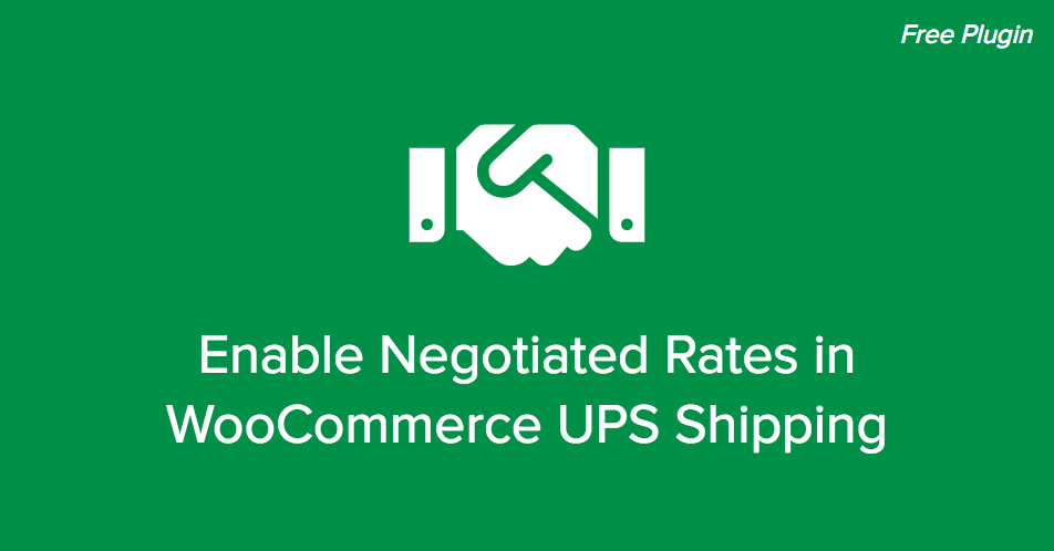 WooCommerce UPS negotiated rates in your store - Tutorial by