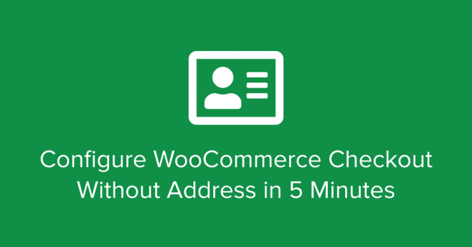 WooCommerce Checkout Without Address