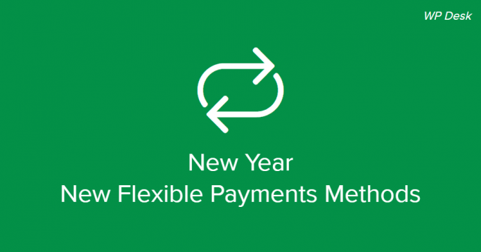 New Year - New Flexible Payments Methods