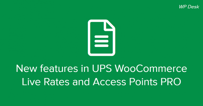 New features in UPS WooCommerce Live Rates and Access Points PRO