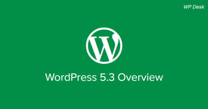 WordPress 5.3 Overview