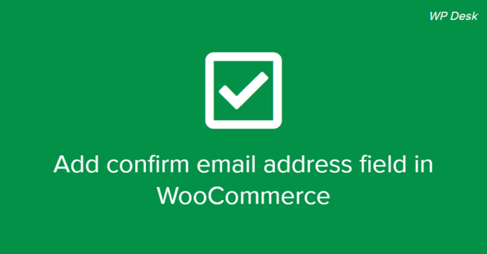 add confirm email address field in WooCommerce