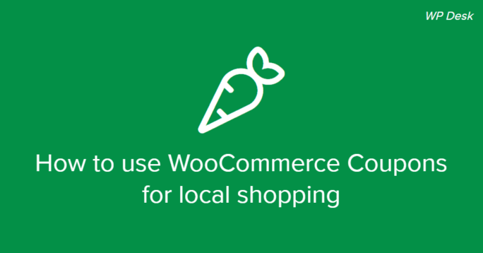 How to use WooCommerce Coupons to shop both locally and online